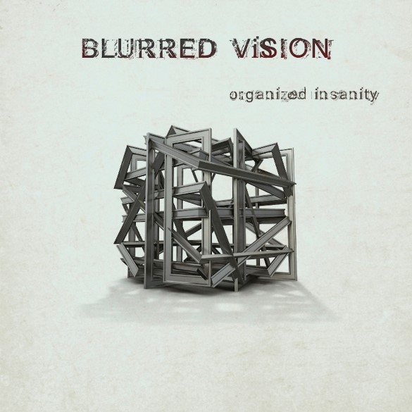 blurred-vision-organized-insanity